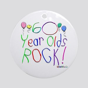 60 Year Olds Rock ! Ornament (Round)