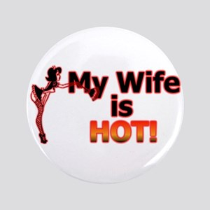 """My Wife Is Hot 3.5"""" Button"""