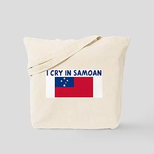 I CRY IN SAMOAN Tote Bag