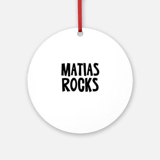 Matias Rocks Ornament (Round)