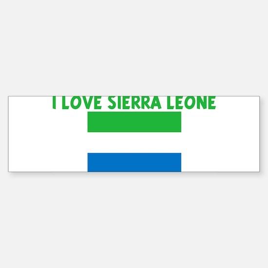 I LOVE SIERRA LEONE Bumper Bumper Bumper Sticker