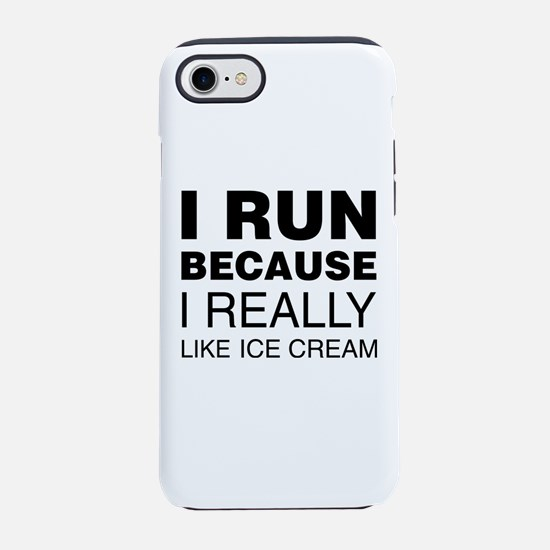 I Run Because I Like Ice Cre iPhone 8/7 Tough Case