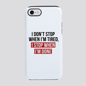 I Stop When I'm Done iPhone 8/7 Tough Case