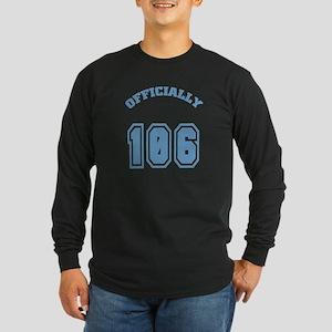 Officially 106 Long Sleeve Dark T-Shirt