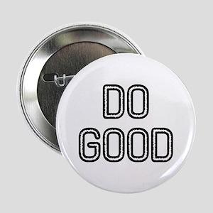 """Do Good 2.25"""" Button"""