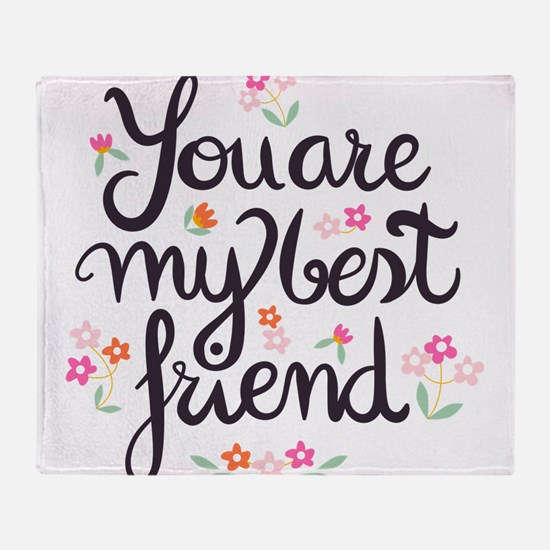 you are my best friends Throw Blanket