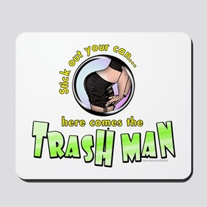 Trash Man... Mousepad