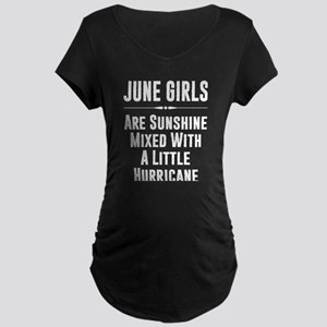June girls are sunshine mixed wi Maternity T-Shirt
