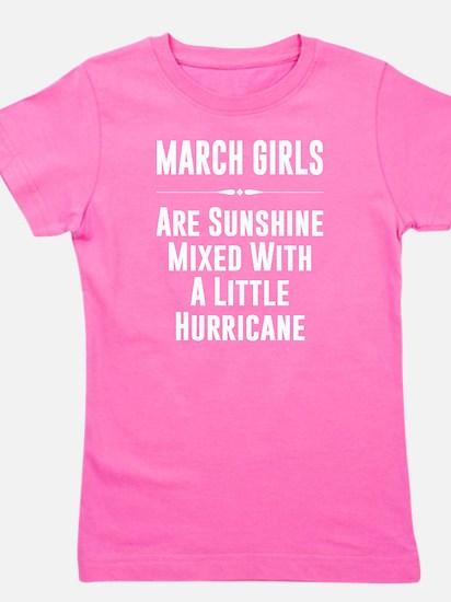 March girls are sunshine mixed with a litt T-Shirt