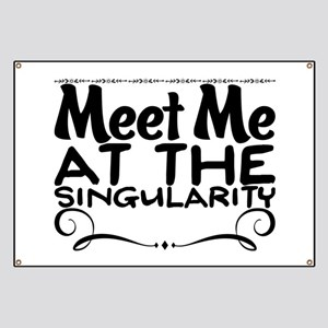 Meet Me At The Singularity Banner
