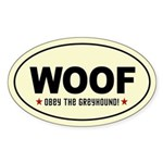Woof- Obey The Greyhound! Oval Sticker