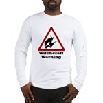Witchcraft Warning Long Sleeve T-Shirt