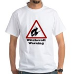 Witchcraft Warning White T-Shirt