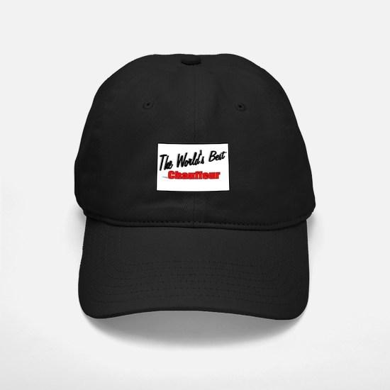 """The World's Best Chauffeur"" Baseball Hat"