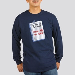 No Rules at Tio's House Long Sleeve Dark T-Shirt