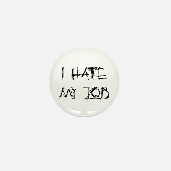 I hate my job Mini Button