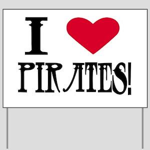 I Love Pirates! Yard Sign