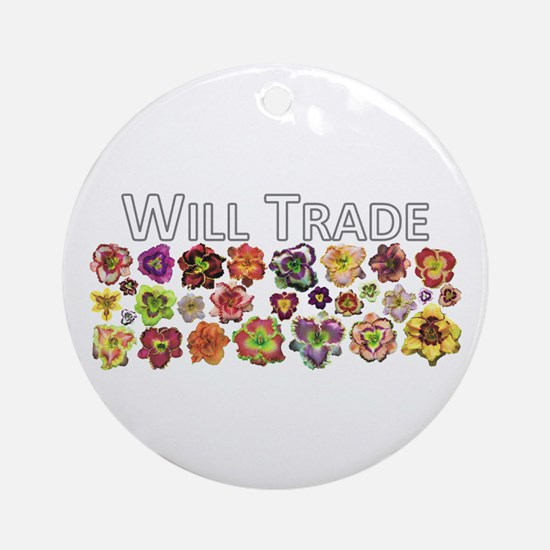 Will Trade for Daylilies Ornament (Round)