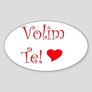 Volim Te! Oval Sticker