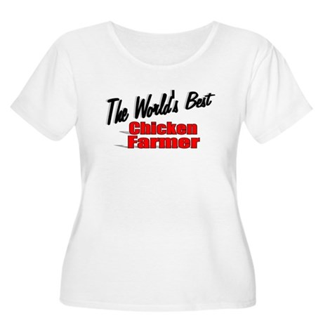 """The World's Best Chicken Farmer"" Women's Plus Siz"