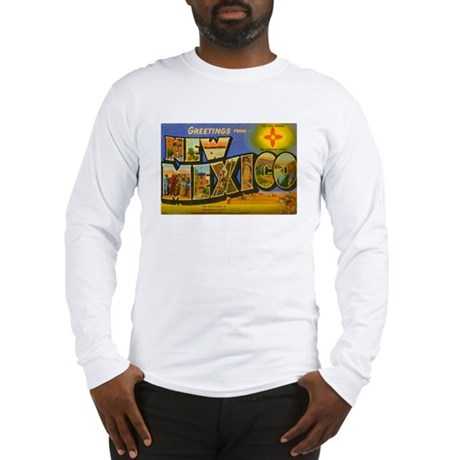 Greetings from New Mexico Long Sleeve T-Shirt