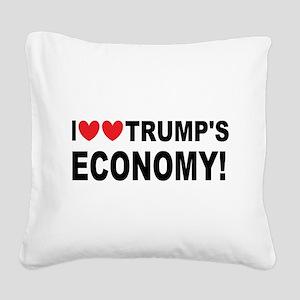 I Love Trump's Economy Square Canvas Pillow