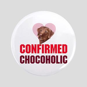 "confirmed Chocoholic (choc La 3.5"" Button"