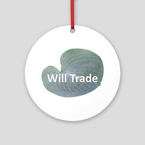 Will trade for hostas Ornament (Round)
