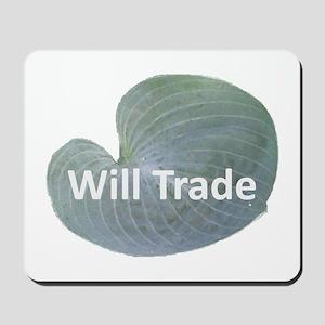 Will trade for hostas Mousepad
