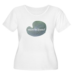Want to trade hostas? T-Shirt