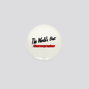 """The World's Best Choreographer"" Mini Button"