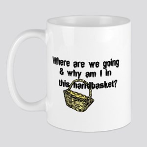 ...in a handbasket Mug