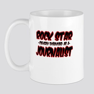 """""""Rock Star cleverly disguised as a Journalist"""" Mug"""