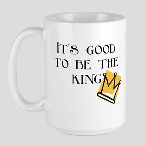 Good to be the king Large Mug