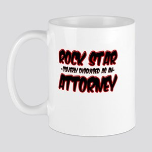 """""""Rock Star cleverly disguised as an Attorney"""" Mug"""