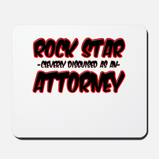 """Rock Star cleverly disguised as an Attorney"" Mous"