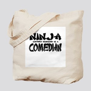 """""""Ninja cleverly disguised as a Comedian"""" Tote Bag"""