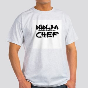 """""""Ninja cleverly disguised as a Chef"""" Light T-Shirt"""