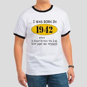 BORN IN 1942 Ringer T