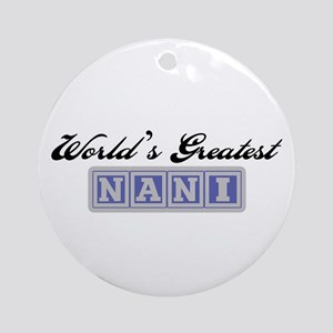 World's Greatest Nani Ornament (Round)
