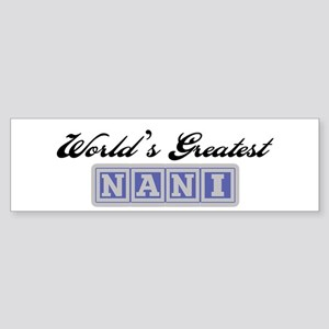 World's Greatest Nani Bumper Sticker