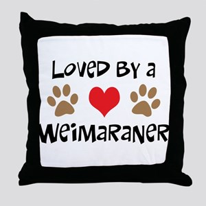 Loved By A Weim... Throw Pillow