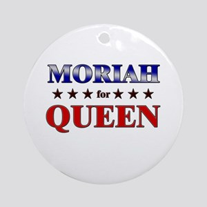 MORIAH for queen Ornament (Round)