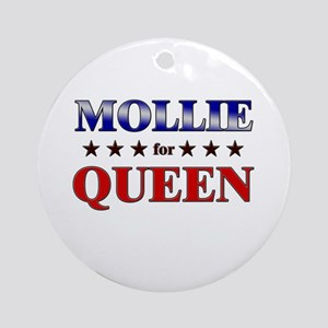 MOLLIE for queen Ornament (Round)
