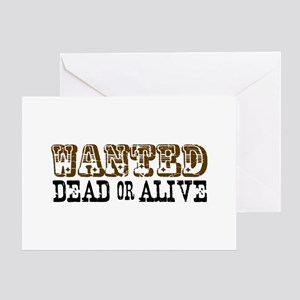 Wanted Dead or Alive Greeting Card