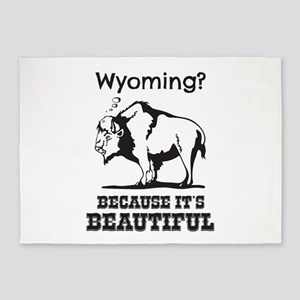 Wyoming? Because It's Beautiful 5'x7'Area Rug