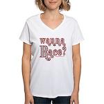 Wanna Race? Women's V-Neck T-Shirt