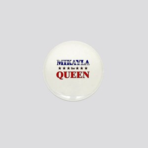 MIKAYLA for queen Mini Button