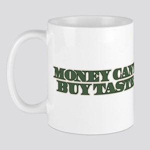 Money Can't Buy Taste Mug