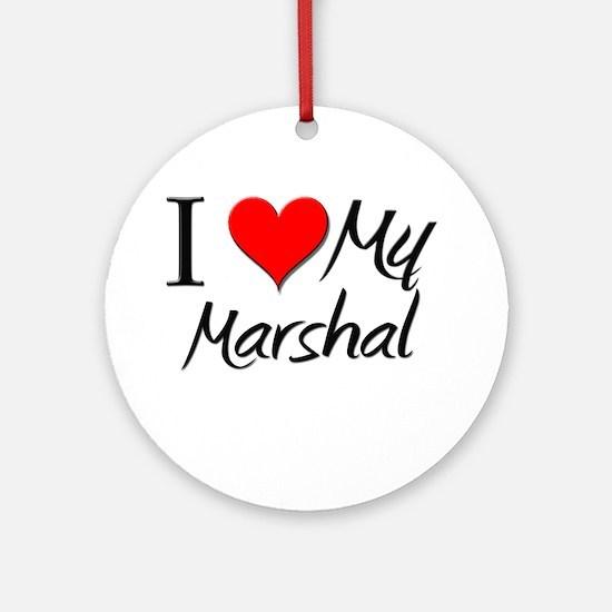 I Heart My Marshal Ornament (Round)
